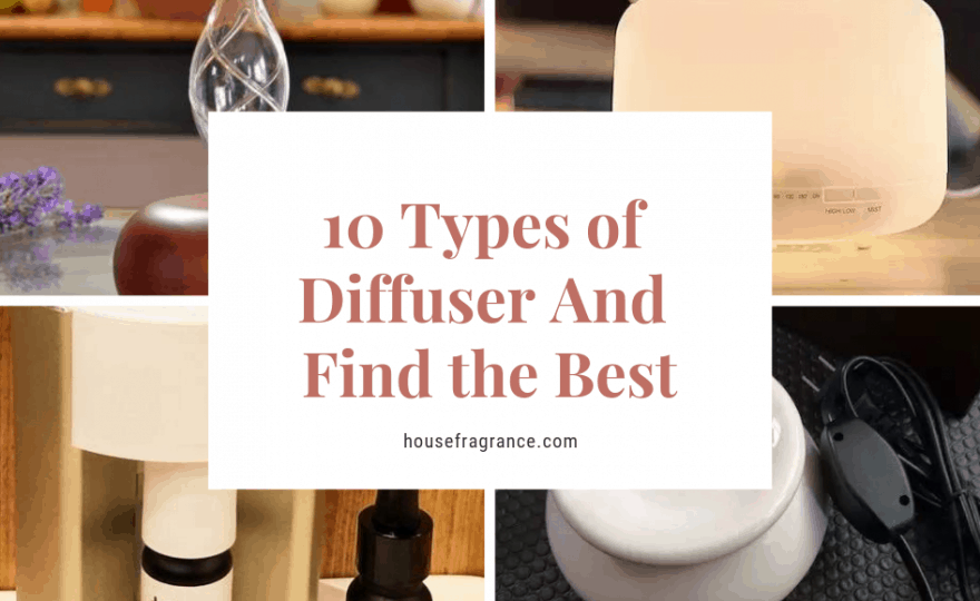 10 Types of Diffuser And Find the Best