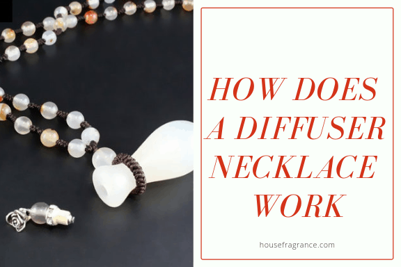 How does a diffuser necklace work and why is wearing one great for your wellbeing?