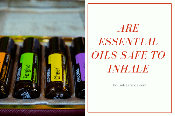 Are Essential Oils Safe to Inhale?