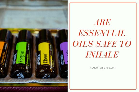 Are Essential Oils Safe to Inhale?