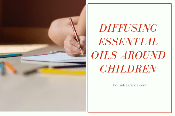 Diffusing Essential Oils around Children
