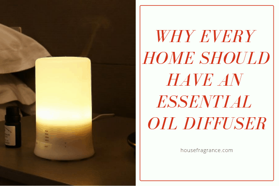 Why Every Home Should Have an Essential Oil Diffuser